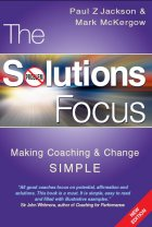 The Solutions Focus 2nd Edition